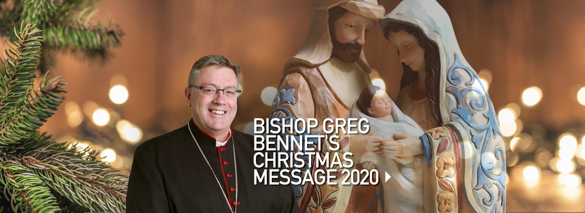 Bishop Greg Bennet's Christmas Message 2020